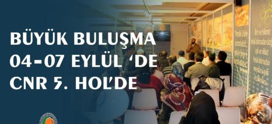 HELAL VE TAYYİB ÜRÜNLERDE EN BÜYÜK BULUŞMA 04 -07 EYLÜL 'DE CNR 5. HOL'DE